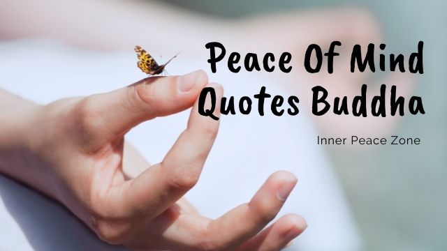 Peace Of Mind Quotes Buddha