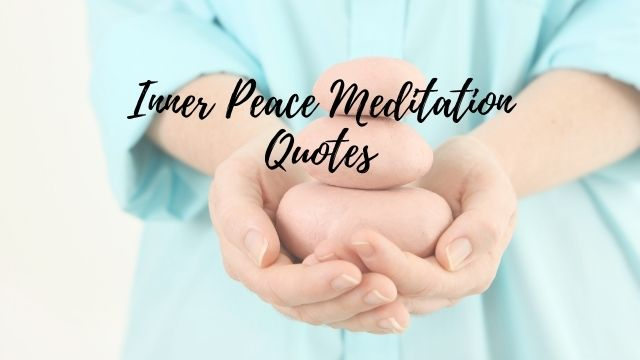 Inner Peace Meditation Quotes